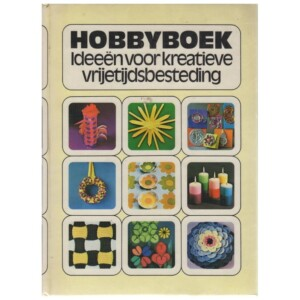 Hobbyboek ideeen voor kreatieve vrijetijdsbesteding