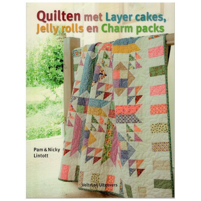 Quilten Met Layer Cakes Jelly Rolls En Charm Packs.Boek Quilten Met Layer Cakes Jelly Rolls En Charm Packs